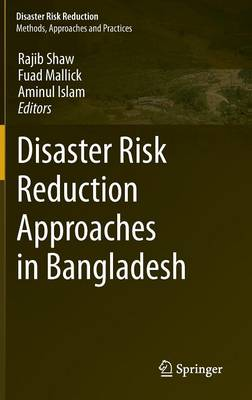 Disaster Risk Reduction Approaches in Bangladesh - Disaster Risk Reduction (Hardback)