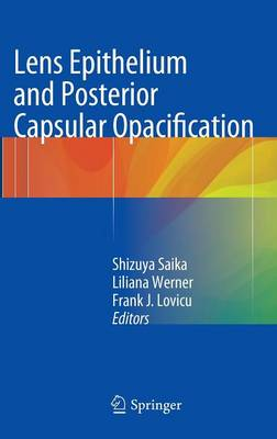 Lens Epithelium and Posterior Capsular Opacification (Hardback)