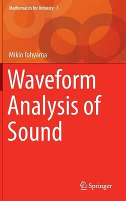 Waveform Analysis of Sound - Mathematics for Industry 3 (Hardback)