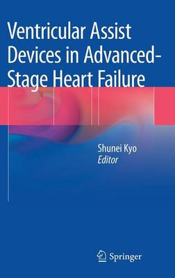 Ventricular Assist Devices in Advanced-Stage Heart Failure (Hardback)