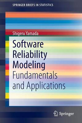 Software Reliability Modeling: Fundamentals and Applications - SpringerBriefs in Statistics (Paperback)
