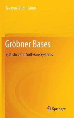 Groebner Bases: Statistics and Software Systems (Hardback)