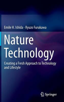 Nature Technology: Creating a Fresh Approach to Technology and Lifestyle (Hardback)