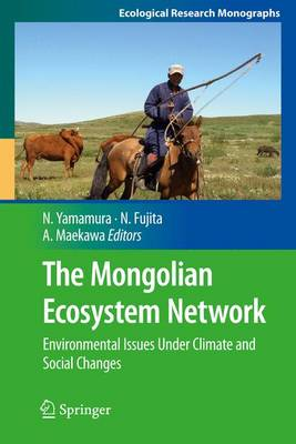 The Mongolian Ecosystem Network: Environmental Issues Under Climate and Social Changes - Ecological Research Monographs (Paperback)