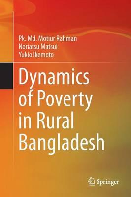 Dynamics of Poverty in Rural Bangladesh (Paperback)