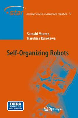 Self-Organizing Robots - Springer Tracts in Advanced Robotics 77 (Paperback)