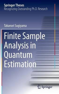 Finite Sample Analysis in Quantum Estimation - Springer Theses (Hardback)