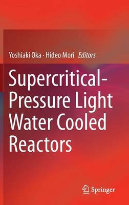 Supercritical-Pressure Light Water Cooled Reactors (Hardback)