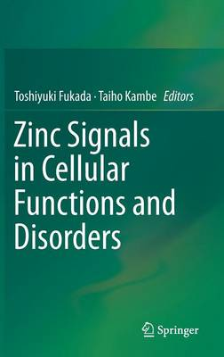 Zinc Signals in Cellular Functions and Disorders (Hardback)