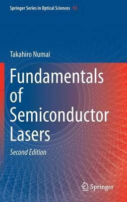 Fundamentals of Semiconductor Lasers - Springer Series in Optical Sciences 93 (Hardback)