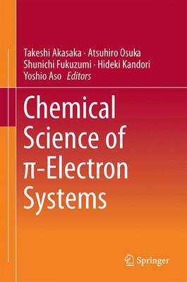 Chemical Science of Ï -Electron Systems (Hardback)