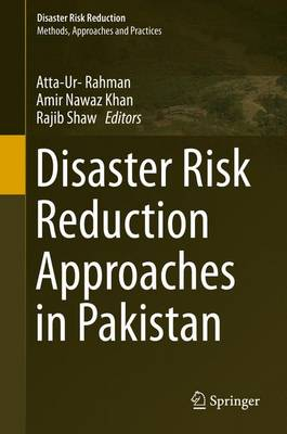 Disaster Risk Reduction Approaches in Pakistan - Disaster Risk Reduction (Hardback)