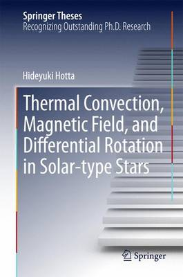 Thermal Convection, Magnetic Field, and Differential Rotation in Solar-type Stars - Springer Theses (Hardback)