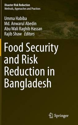 Food Security and Risk Reduction in Bangladesh - Disaster Risk Reduction (Hardback)