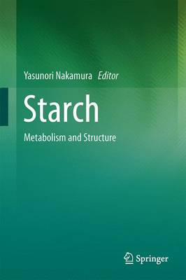 Starch: Metabolism and Structure (Hardback)