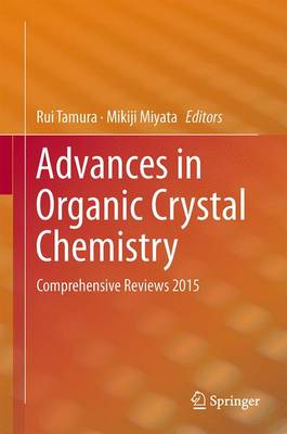 Advances in Organic Crystal Chemistry: Comprehensive Reviews 2015 (Hardback)