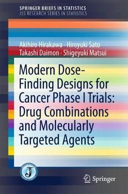 Modern Dose-Finding Designs for Cancer Phase I Trials: Drug Combinations and Molecularly Targeted Agents - JSS Research Series in Statistics (Paperback)