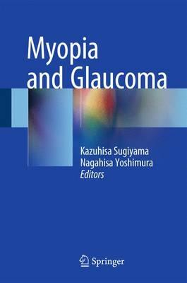 Myopia and Glaucoma (Hardback)