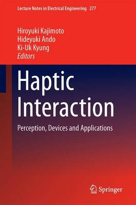 Haptic Interaction: Perception, Devices and Applications - Lecture Notes in Electrical Engineering 277 (Hardback)