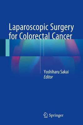 Laparoscopic Surgery for Colorectal Cancer (Hardback)