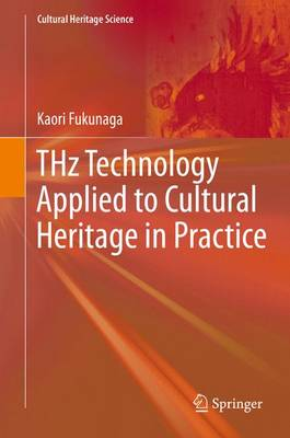 THz Technology Applied to Cultural Heritage in Practice - Cultural Heritage Science (Hardback)