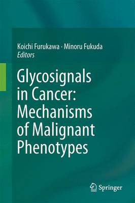 Glycosignals in Cancer: Mechanisms of Malignant Phenotypes (Hardback)
