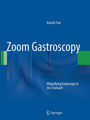 Zoom Gastroscopy: Magnifying Endoscopy in the Stomach (Paperback)