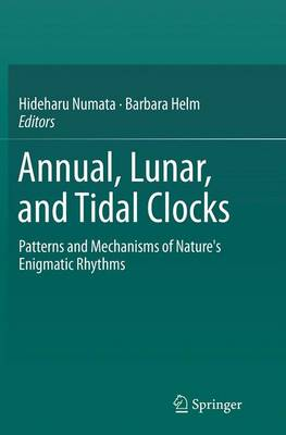 Annual, Lunar, and Tidal Clocks: Patterns and Mechanisms of Nature's Enigmatic Rhythms (Paperback)
