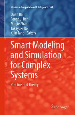 Smart Modeling and Simulation for Complex Systems: Practice and Theory - Studies in Computational Intelligence 564 (Paperback)