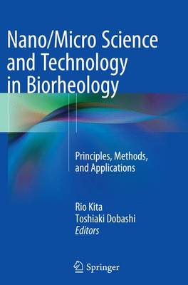 Nano/Micro Science and Technology in Biorheology: Principles, Methods, and Applications (Paperback)