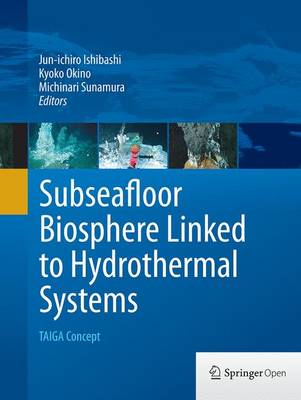 Subseafloor Biosphere Linked to Hydrothermal Systems: TAIGA Concept (Paperback)