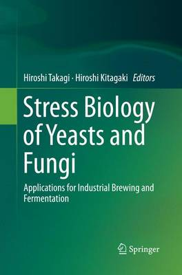 Stress Biology of Yeasts and Fungi: Applications for Industrial Brewing and Fermentation (Paperback)