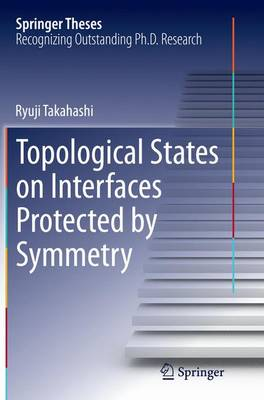 Topological States on Interfaces Protected by Symmetry - Springer Theses (Paperback)