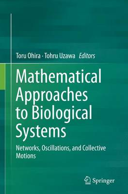 Mathematical Approaches to Biological Systems: Networks, Oscillations, and Collective Motions (Paperback)