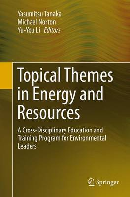 Topical Themes in Energy and Resources: A Cross-Disciplinary Education and Training Program for Environmental Leaders (Paperback)