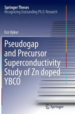 Pseudogap and Precursor Superconductivity Study of Zn doped YBCO - Springer Theses (Paperback)