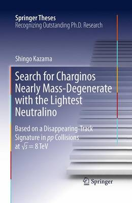 Search for Charginos Nearly Mass-Degenerate with the Lightest Neutralino: Based on a Disappearing-Track Signature in pp Collisions at  s = 8 TeV - Springer Theses (Paperback)