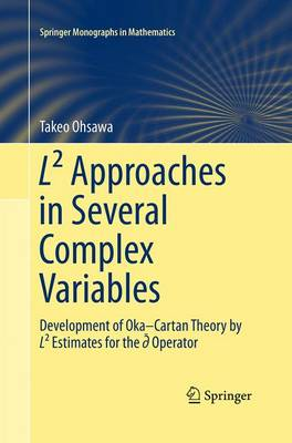 L(2) Approaches in Several Complex Variables: Development of Oka-Cartan Theory by L(2) Estimates for the d-bar Operator - Springer Monographs in Mathematics (Paperback)
