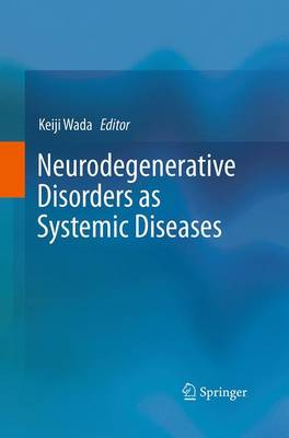 Neurodegenerative Disorders as Systemic Diseases (Paperback)