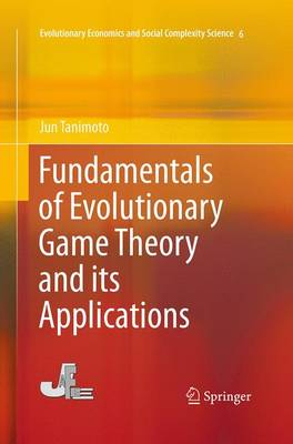 Fundamentals of Evolutionary Game Theory and its Applications - Evolutionary Economics and Social Complexity Science 6 (Paperback)