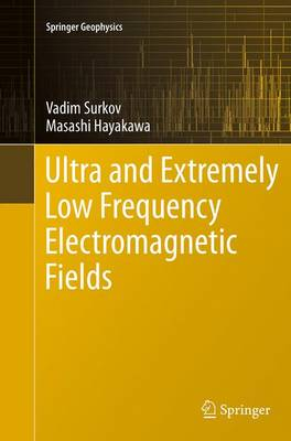 Ultra and Extremely Low Frequency Electromagnetic Fields - Springer Geophysics (Paperback)