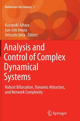 Analysis and Control of Complex Dynamical Systems: Robust Bifurcation, Dynamic Attractors, and Network Complexity - Mathematics for Industry 7 (Paperback)