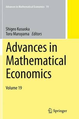 Advances in Mathematical Economics Volume 19 - Advances in Mathematical Economics 19 (Paperback)