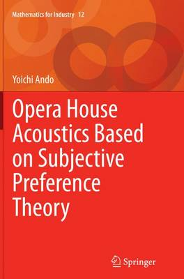 Opera House Acoustics Based on Subjective Preference Theory - Mathematics for Industry 12 (Paperback)