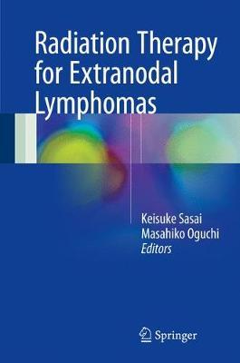 Radiation Therapy for Extranodal Lymphomas (Hardback)