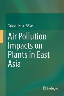 Air Pollution Impacts on Plants in East Asia (Hardback)