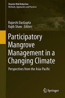 Participatory Mangrove Management in a Changing Climate: Perspectives from the Asia-Pacific - Disaster Risk Reduction (Hardback)