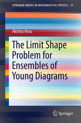 The Limit Shape Problem for Ensembles of Young Diagrams - SpringerBriefs in Mathematical Physics 17 (Paperback)