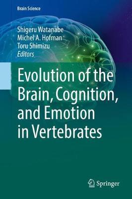 Evolution of the Brain, Cognition, and Emotion in Vertebrates - Brain Science (Hardback)