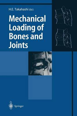Mechanical Loading of Bones and Joints (Paperback)